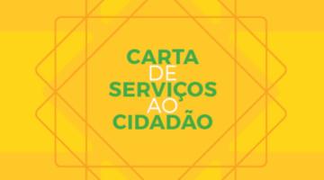 Imagem com fundo amarelo apresentando o texto: Carta de serviços ao Cidadão.
